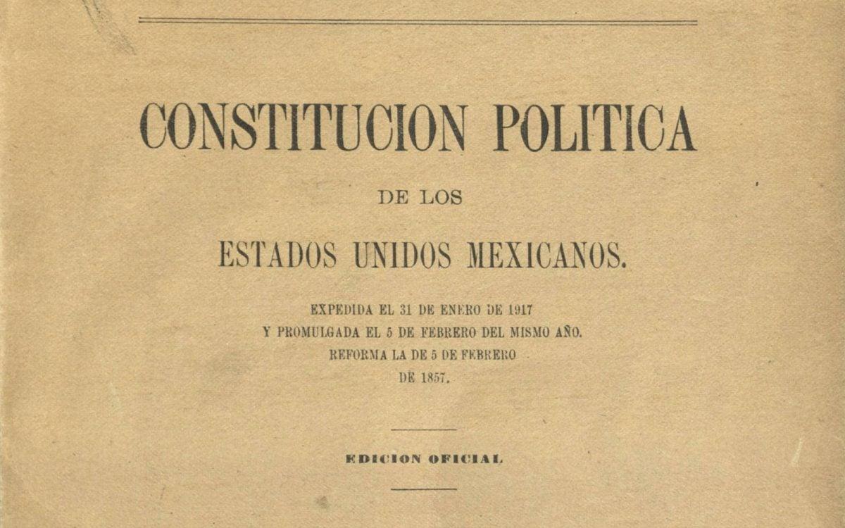 Constitución de 1917: la historia de un documento vigente